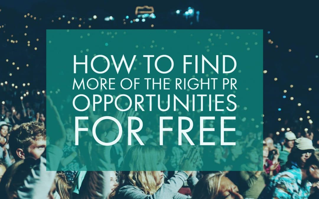 How to find more of the right PR opportunities for free